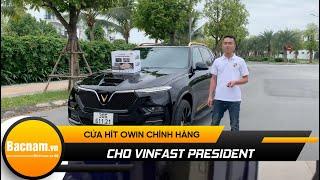 Vinfast President đầu tiên tại Việt Nam độ lên Cửa Hít