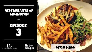 Restaurants of Arlington Episode 3 - Lyon Hall in Clarendon