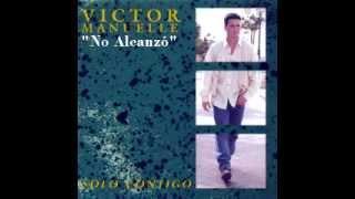 No Alcanzó - Victor Manuelle (Video)