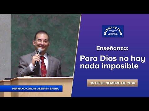 Enseñanza Para Dios no hay nada imposible, IDMJI, Hno. Carlos Alberto Baena