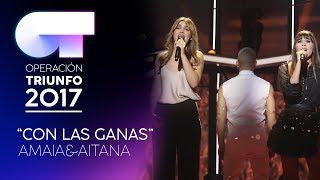 """""""Con Las Ganas"""" - Amaia Y Aitana   Gala 4   OT 2017"""