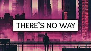 Lauv, Julia Michaels ‒ There's No Way (Lyrics) (James Carter & NLSN Remix)