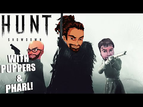 HUNT SHOWDOWN WITH PUPPERS & PHARL