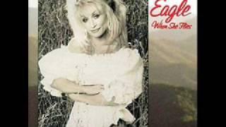 Dolly Parton Eagle When She Flies.