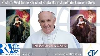 2017.02.19 Pastoral Visit to the Parish of Santa Maria Josefa del Cuore di Gesù