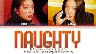 """Red Velvet IRENE & SEULGI - """"Naughty (놀이)"""" (Color Coded Lyrics Eng/Rom/Han/가사)"""