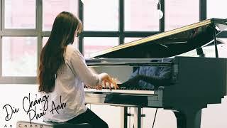 Dù Chẳng Phải Anh - Đinh Mạnh Ninh    Piano Cover # An Coong