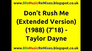 Don't Rush Me (Extended Version)   Taylor Dayne | 80s Club Mixes | 80s Club Music | 80s Dance Music