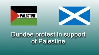 Dundee protest at Israeli atrocities in Palestine