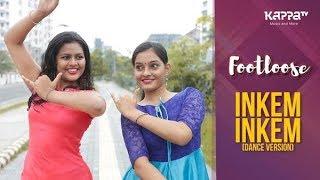 Inkem Inkem(Dance Version) - Sharone & Meenakshi - Footloose - Kappa TV