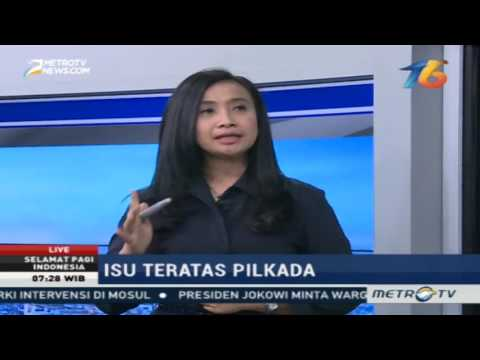 Selamat Pagi Indonesia Enam Isu Teratas Seputar Pilkada Se