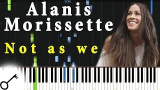 Alanis Morissette - Not as we [Piano Tutorial] Synthesia | passkeypiano