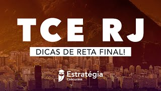 Concurso TCE RJ: Dicas de Reta Final!