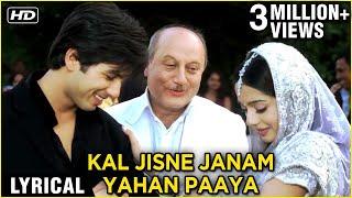 Kal Jisne Janam Yahan Paaya   Lyrical Song   Vivah   Shahid