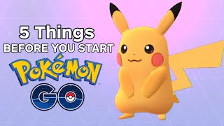5 Things You Need to Do in Pokemon Go First