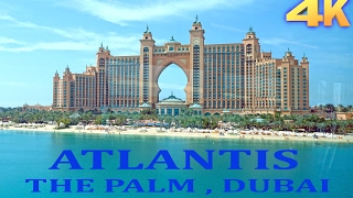 Atlantis Hotel - Palm Jumeirah Dubai  4K