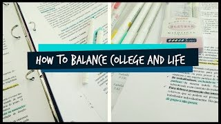 How to Balance College and Life