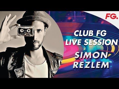 SIMON REZLEM   LIVE   CLUB FG   DJ MIX   RADIO FG