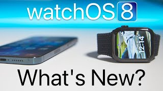 watchOS 8 is Out! - What's New?