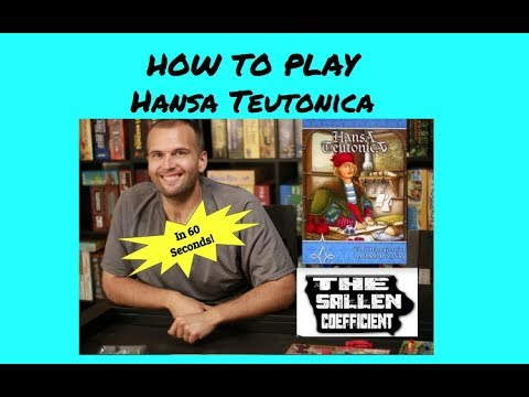How to Play Hansa Teutonica in 60 seconds - The Sallen Coefficient