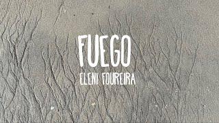 Fuego - Eleni Foureira (Eurovision 2018) (Lyrics)