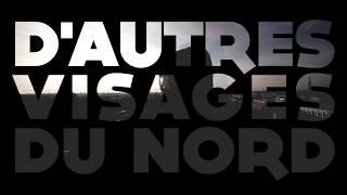 Géograffiti - D'Autres Visages du Nord - Teaser
