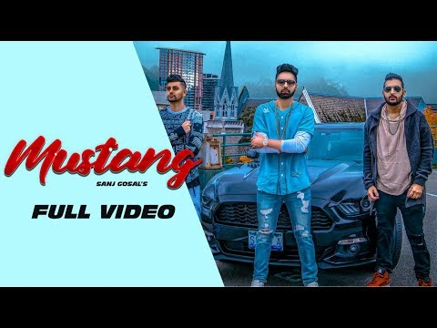 Mustang | Sanj Gosal | Full Video | Latest Punjabi Songs 2018 | Boombox Music