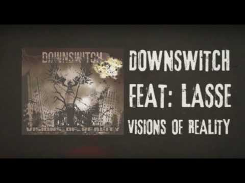 Downswitch - Visions of reality