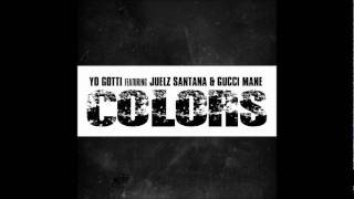 Yo Gotti Feat. Juelz Santana & Gucci Mane - Colors