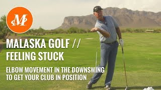 Malaska Golf // Feeling Stuck - Downswing, Elbow Movement, Proper Club Position