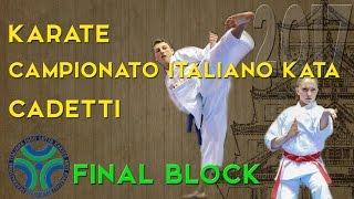 Karate Campionato Italiano Cadetti di Kata 2017 - FINAL BLOCK