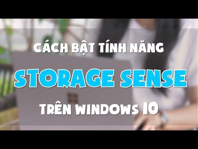 Cách bật tính năng Storage Sense trên Windows 10