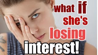 what to do when she loses interest
