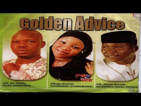 GOLDEN ADVICE 1 - Alhaji Wasiu Kayode As-Sideeq Baba Nwaka,  Iyanghana ,Shefiu Alao