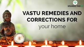 Vastu Remedies And Corrections For Your Home | Vastu Tips