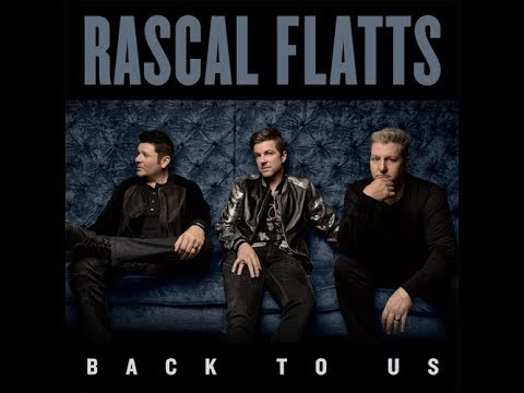 Rascal Flatts- Back To Us Lyrics Mp3