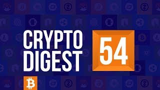 CD #54. TRON gets listed on BitForex. EOS mainnet launch delayed. Ripple
