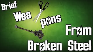 Fallout Fives - Cut Weapons From Broken Steel - Brief