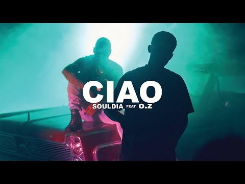 Souldia - Ciao ft. O.Z // Vidéoclip officiel