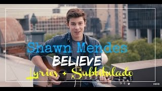 Shawn Mendes - Believe [Lyrics + Subtitulado] Official Video