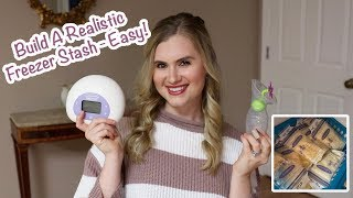 How To Build A Realistic Breastmilk Freezer Stash - Easy! | My Pumping And Breastfeeding Routine