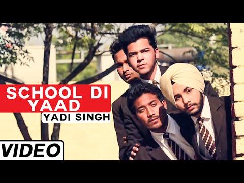 School Di Yaad  Yadi Singh