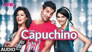 Capuchino Full Audio | I Me Aur Main | Prachi Desai, John Abraham | Abhishek Nehwal | Sachin-Jigar - Download this Video in MP3, M4A, WEBM, MP4, 3GP