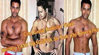 Yash Dasgupta Shirtless Hot Body Showing Six Pack Abs   Yash Dasgupta Gym Workout Unseen Pics