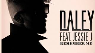 Daley- Remember Me (ft. Jessie J) HQ