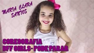 Coreografia Pode PararBFF GIRLS   Maria C Santos