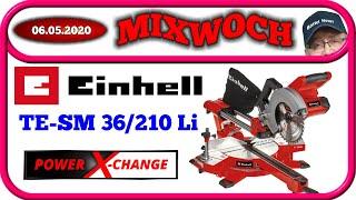 Einhell TE SM 36 /210 LI Power X Change Kapp und Gehrungssäge. Eine kleine Produktvorstellung.