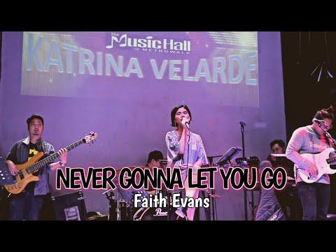 NEVER GONNA LET YOU GO - Faith Evans (Katrina Velarde at The Musichall)