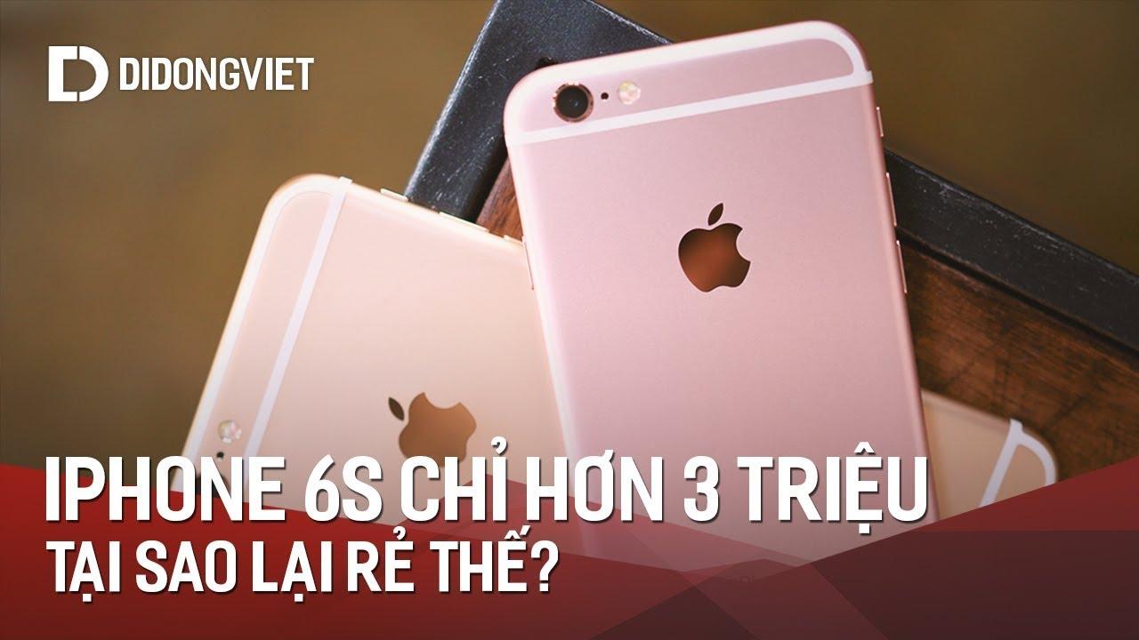 iPhone 6S Giá hơn 3 Triệu: Vì sao rẻ đến thế?