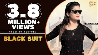 NEW HARYANVI SONG |BLACK SUIT | HARYANVI SONGS HARYANVI | HARYANVI DJ SONG | ANJALI RAGHAV SONG 2017
